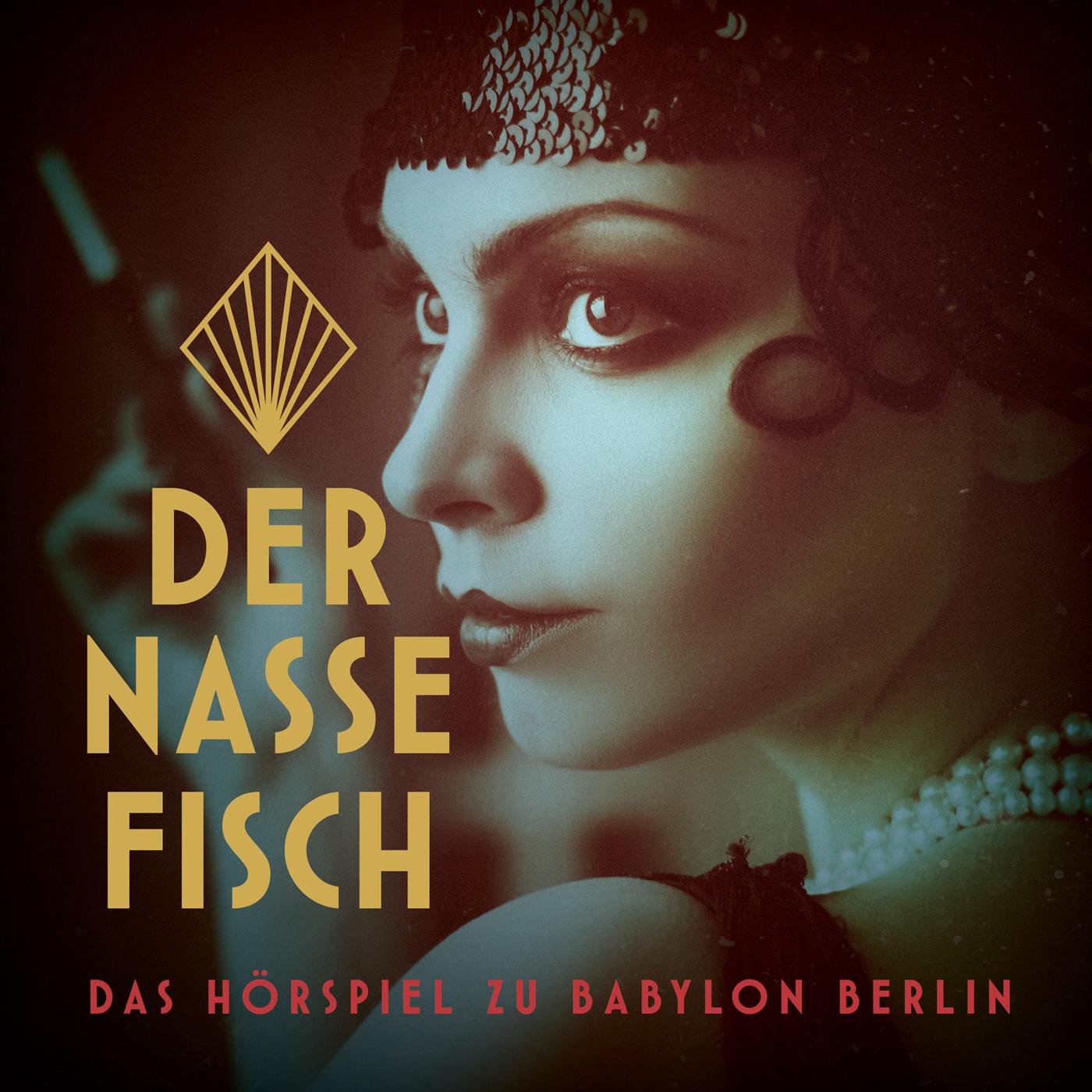Der nasse Fisch: Das Hörspiel zu Babylon Berlin