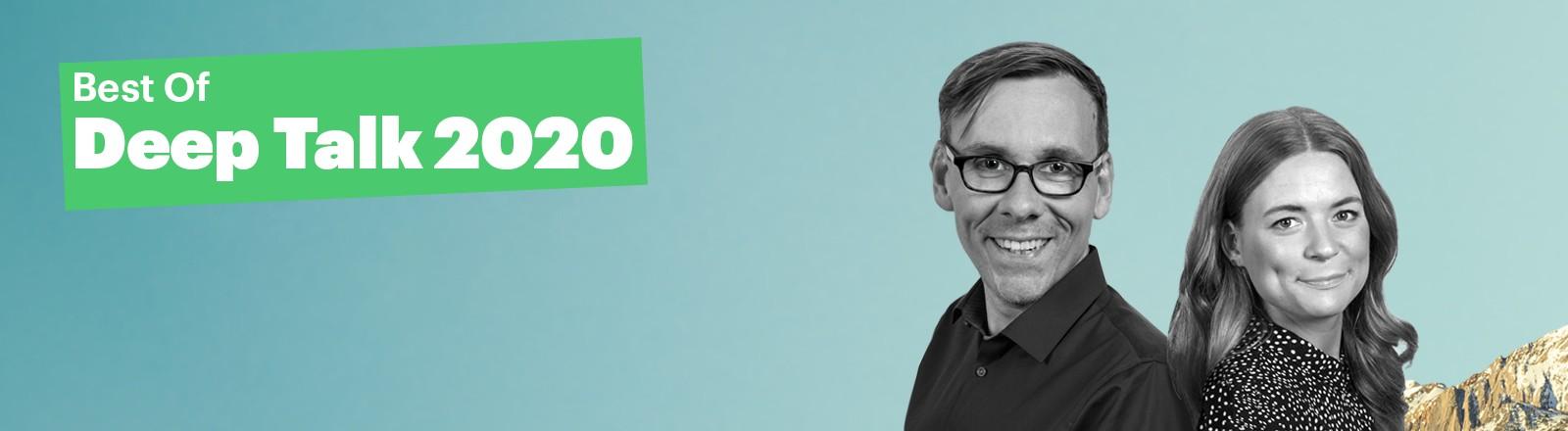"""Porträts des Deep-Talk-Moderationsteams Rahel Klein und Sven Preger und Schriftzug """"Best OF Deep Talk 2020"""""""