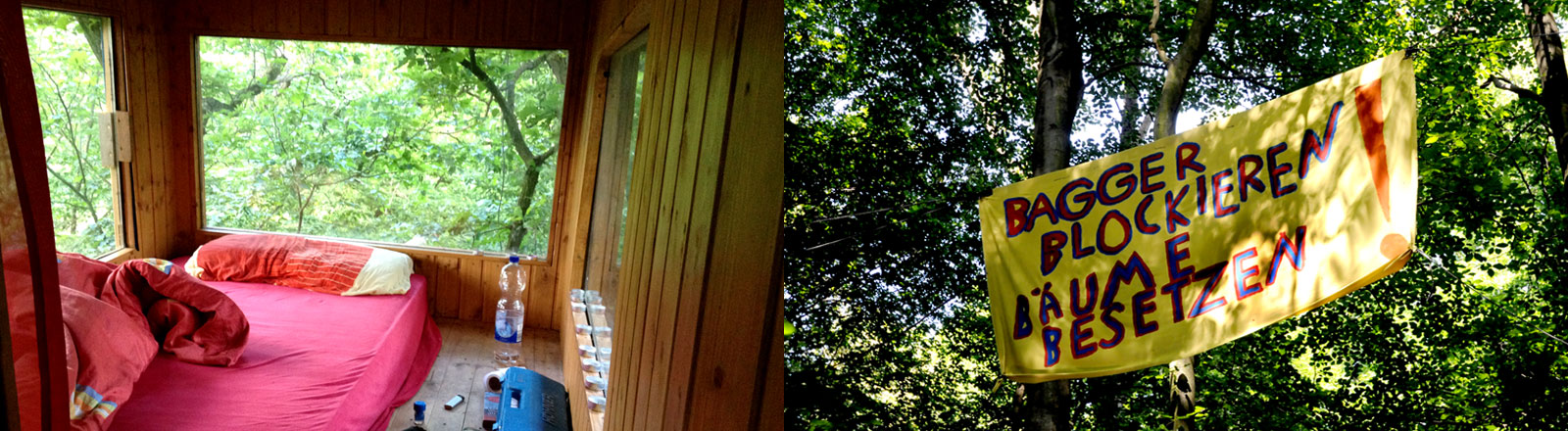 """Ein Baumhaus im Hambacher Forst von Baumbesetzern, die gegen den Braunkohleabbau protestieren. / Ein Plakat in den Bäumen mit der Aufschrift """"Bagger blockieren, Bäume besetzen."""""""