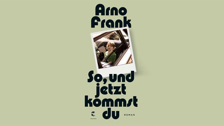 """Arno Franks Buch """"So, und jetzt kommst du""""."""