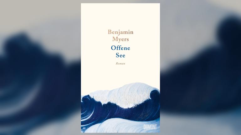 "Cover des Romans ""Offene See"" von Benjamin Myers"