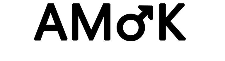 Amok ist männlich Schriftzug