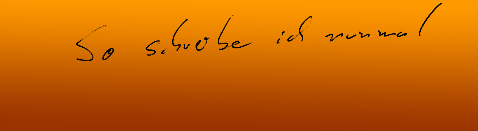 """Der Satz """"So schreibe ich nunmal"""" geschrieben von Stephan Beuting."""