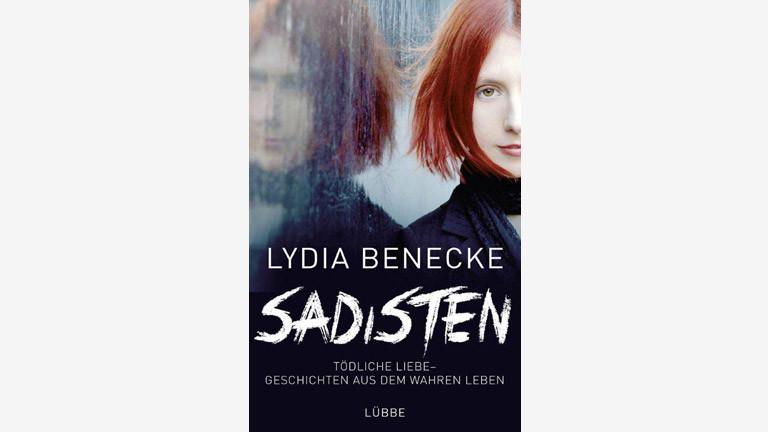 """Das Buchcover von Lydia Beneckes Buch """"Sadisten"""""""
