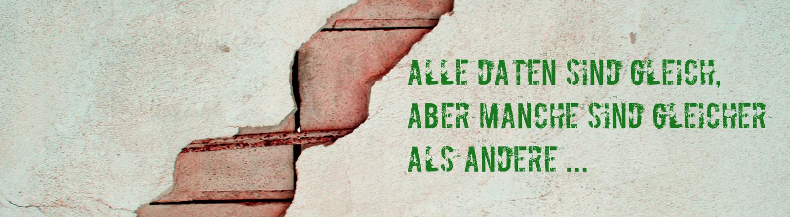 Auf einer Wand steht ein abgewandeltes Zitat von George Orwell: Alle Daten sind gleich, aber manche sind gleicher als andere